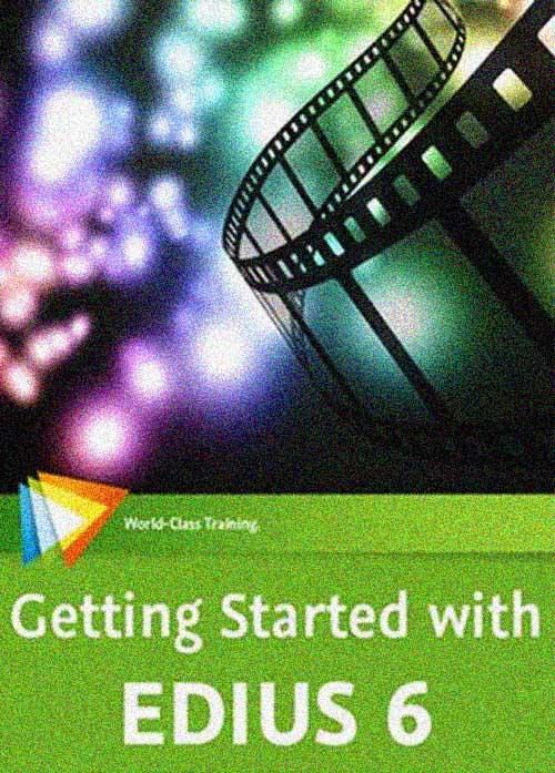 دریافت رایگان آموزش کامل ادیوس Getting Started with EDIUS 6